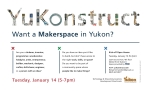 Custom Typography and poster for YuKonstruct, a makerspace in the Yukon.